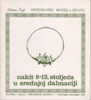 Picture of Frane Buskariol, urednik: Nakit 8-12. stoljeca u srednjoj Dalmaciji