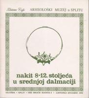 Picture of Frane Buškariol, urednik: Nakit 8-12. stoljeća u srednjoj Dalmaciji