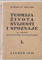 Picture of Miroslav Feller: Teorija zivota svijesti i spoznaje