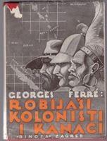 Picture of Georges Ferre: Robijaši, kolonisti i kanaci
