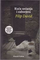 Picture of Filip David: Kuća sećanja i zaborava
