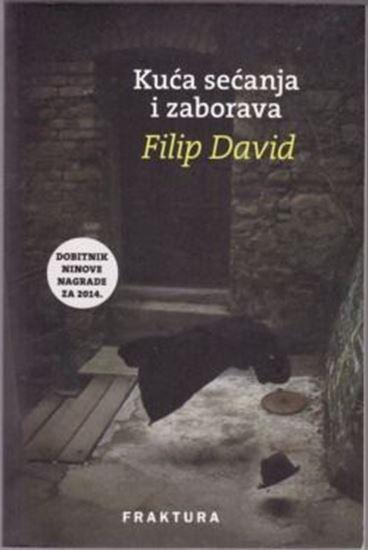 Picture of Filip David: Kuća sećanja i zaborava