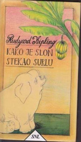 Picture of Rudyard Kipling: Kako je slon stekao surlu