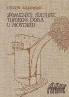 Picture of Hivzija Hasandedić : Spomenici kulture turskog doba u Mostaru
