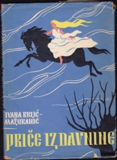 Picture of Ivana Brlić Mažuranić: Priče iz davnine
