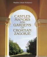 Picture of Mladen Obad-Scitaroci: Castles, Manors and Gardens of Croatian Zagorje