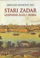 Picture of Abdulah Seferović: Stari Zadar gospodar zlata i srebra