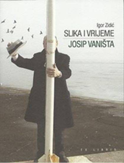 Picture of Igor Zidić: Slika i vrijeme: Josip Vaništa