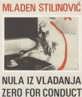 Picture of Mladen Stilinovic: Nula iz vladanja