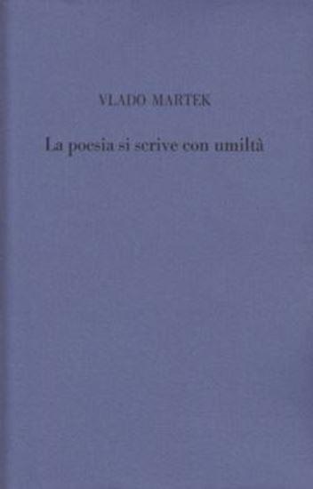 Picture of Vlado Martek: La poesia si scrive con umilta