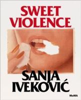 Picture of Sanja Iveković: Sweet Violence
