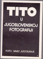 Picture of Stevan Ristić, urednik: Tito u jugoslovenskoj fotografiji
