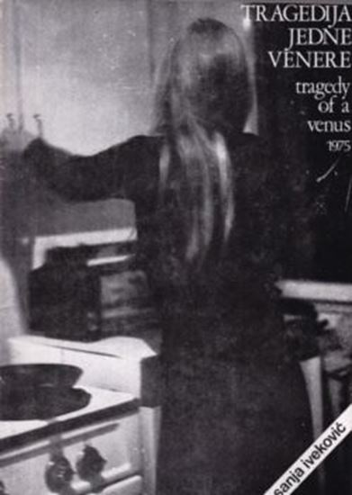 Picture of Sanja Iveković: Tragedija Jedne Venere / A Tragedy of a Venus