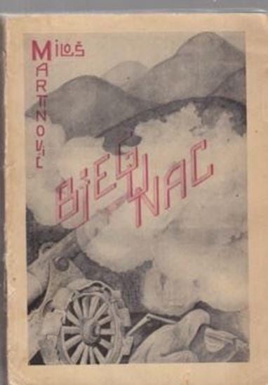 Picture of Milos M. Martinovic: Bjegunac: roman iz ratnog zivota