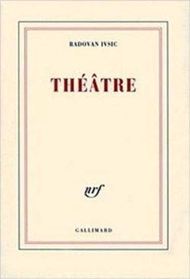 Picture of Radovan Ivsic: Théâtre
