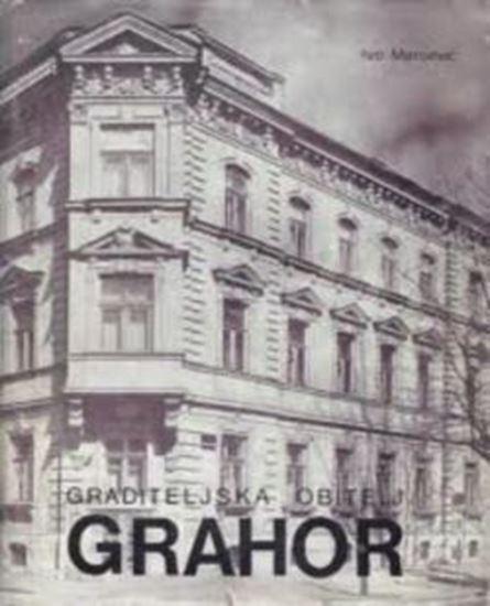 Picture of Ivo Maroević: Graditeljska obitelj Grahor