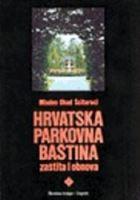 Picture of Mladen Obad-Šćitaroci: Hrvatska parkovna baština