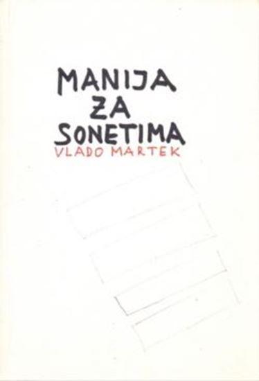 Picture of Vlado Martek: Sonetomanija = Manie de sonnets