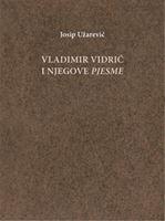 Picture of Josip Uzarevic -  Vladimir Vidric i njegove pjesme: Vladimir Vidric - Pjesme