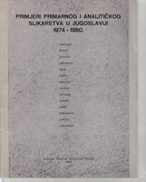 Picture of Primjeri primarnog i analitičkog slikarstva u Jugoslaviji 1974.-1980.
