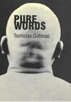 Picture of Tomislav Gotovac: Pure Words