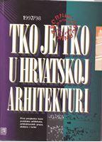 Picture of Tko je tko u hrvatskoj arhitekturi: 1997-98