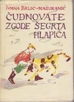 Picture of Ivana Brlić Mažuranić: Čudnovate zgode šegrta Hlapića