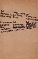 Picture of Ad Reinhardt, New York. Francesco Lo Savio, Rom. Jef Verheyen, Antwerpen