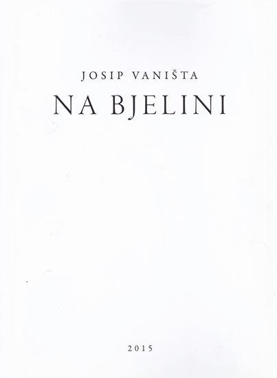 Picture of Josip Vaništa: Na bjelini