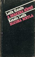 Picture of Katalin Ladik: A parázna söprű – Bludna metla