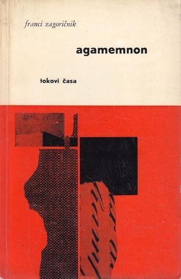 Picture of Franci Zagoricnik : Agamemnon
