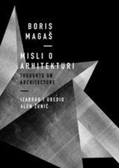 Picture of Boris Magas: Misli o arhitekturi