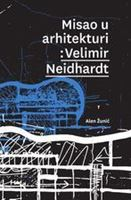 Picture of Misao u arhitekturi: Velimir Neidhardt