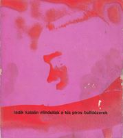 Picture of Katalin Ladik: Elindultak a kis piros bulldózerek