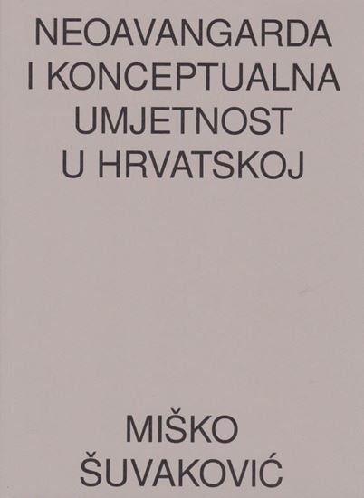Picture of Neoavangarda i konceptualna umjetnost u Hrvatskoj