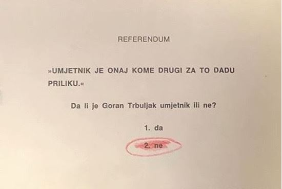 Picture of Goran Trbuljak: Referendum (ne)
