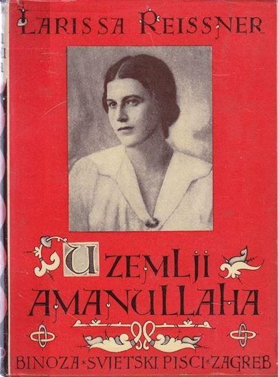 Picture of Larissa Reissner: Iz zemlje Amanullaha