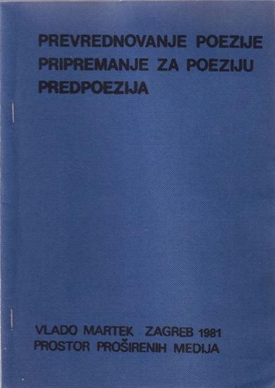 Picture of Vlado Martek: Prevrednovanje poezije